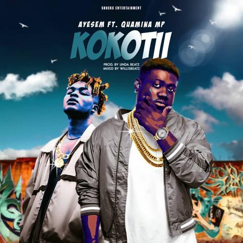DOWNLOAD MP3 : Ayesem Ft Quamina MP3 – Kokotii