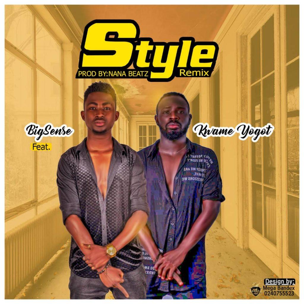 DOWNLOAD MP3 : Bigsense Ft Kwame Yogot – Style (Remix)