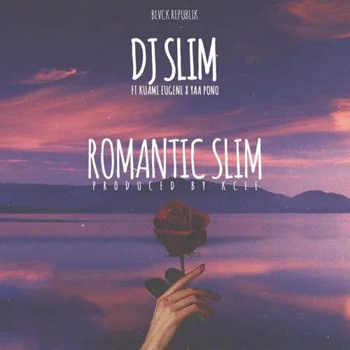 DJ Slim ft. Kuami Eugene x Yaa Pono – Romantic Slim