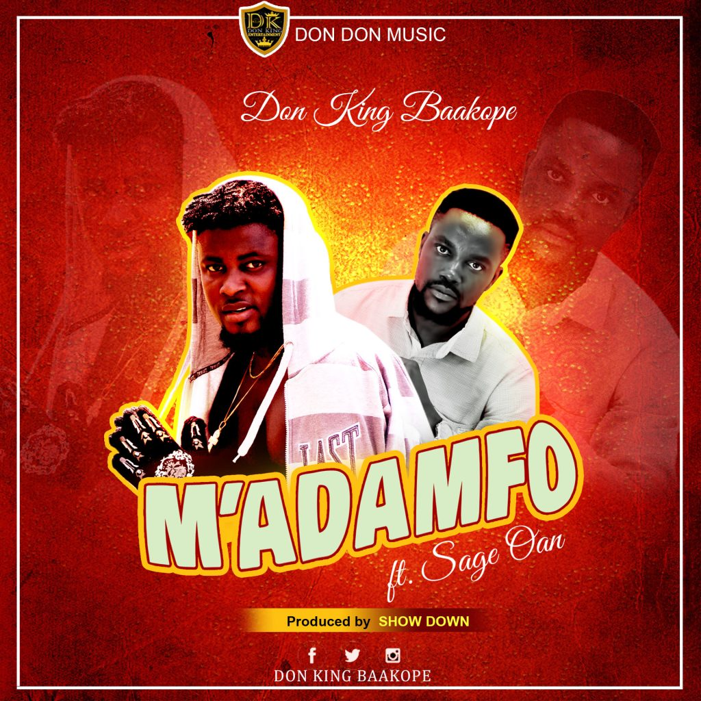 DOWNLOAD MP3 : Don King Baakope ft. Sage Oan – M'Adamfo (Pro By Show Down)
