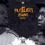 Flowking Stone ft. Fameye - Hustlers Prayer (Remix)