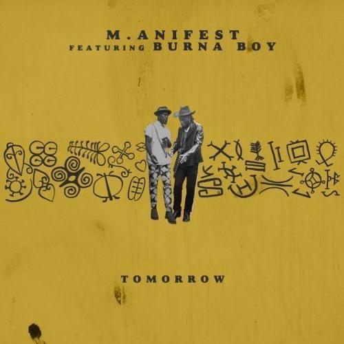 M.anifest Ft Burna Boy – Tomorrow
