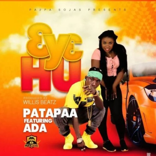 DOWNLOAD MP3 : Patapaa Ft Ada – 3y3 Hu (Prod By Willis Beatz)
