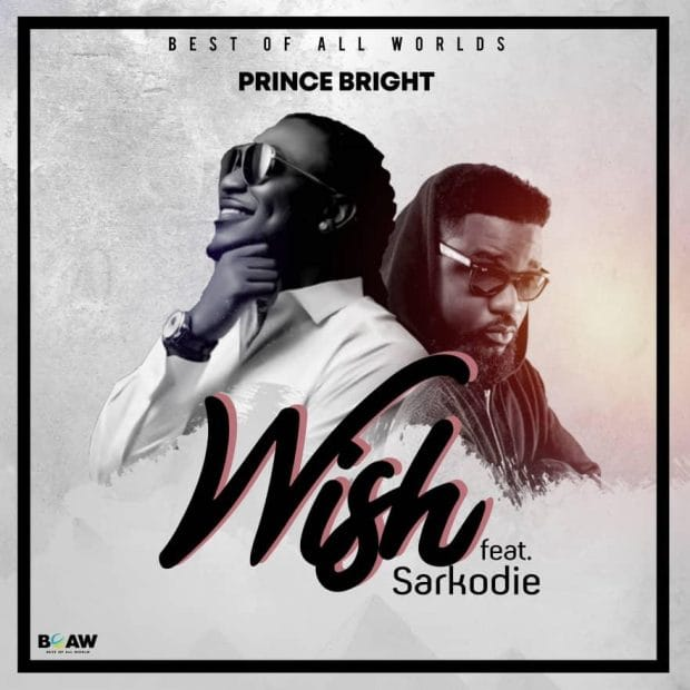 DOWNLOAD MP3 : Prince Bright (Buk Bak) ft. Sarkodie – Wish