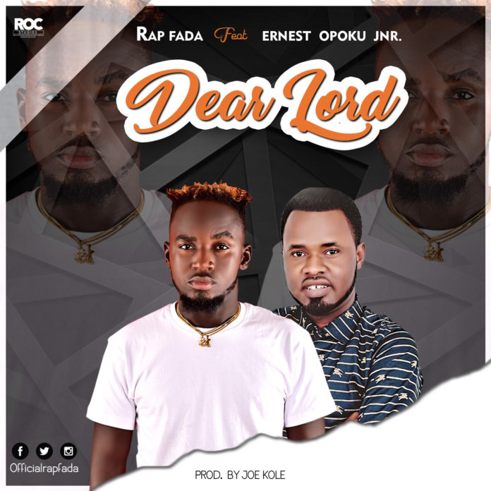Rap Fada ft Ernest Opoku - Dear Lord
