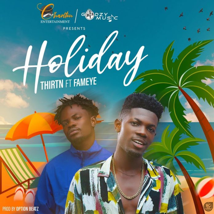 Thirtn ft. Fameye - Holiday