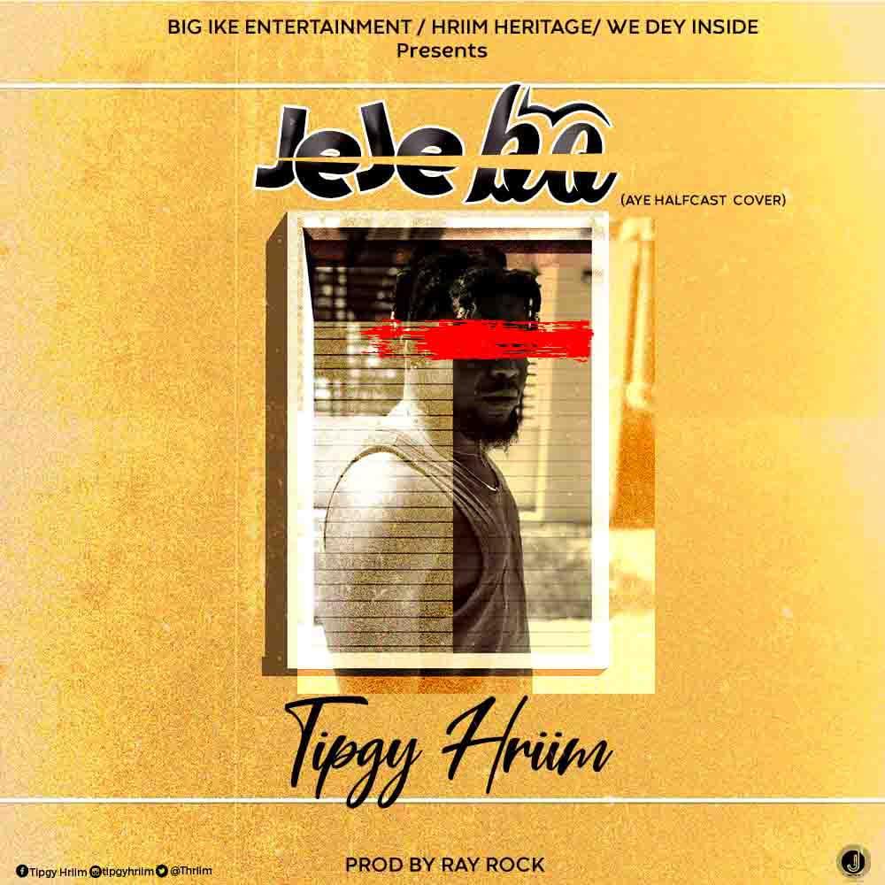 Tipgy Hriim - JeJe Bo (Aye Halfcast Cover)