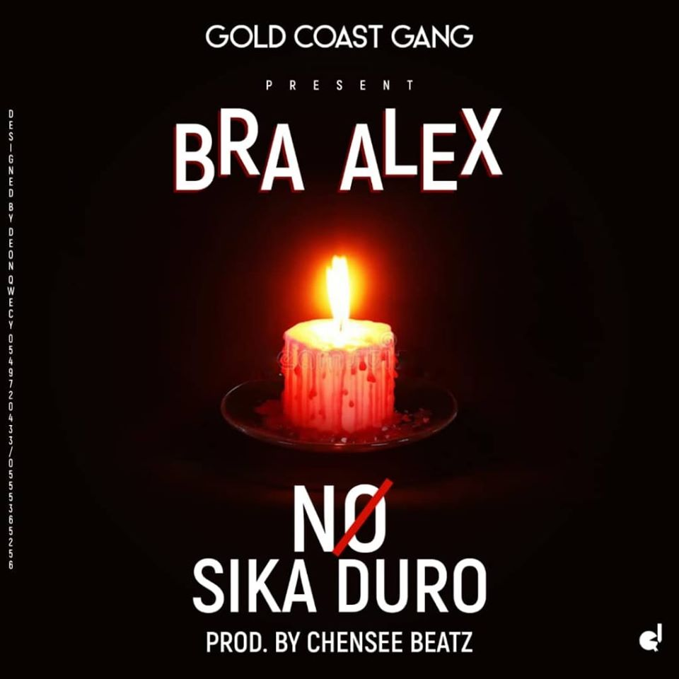 DOWNLOAD MP3 : Bra Alex – No Sika Duro (Prod By Chensee Beatz)