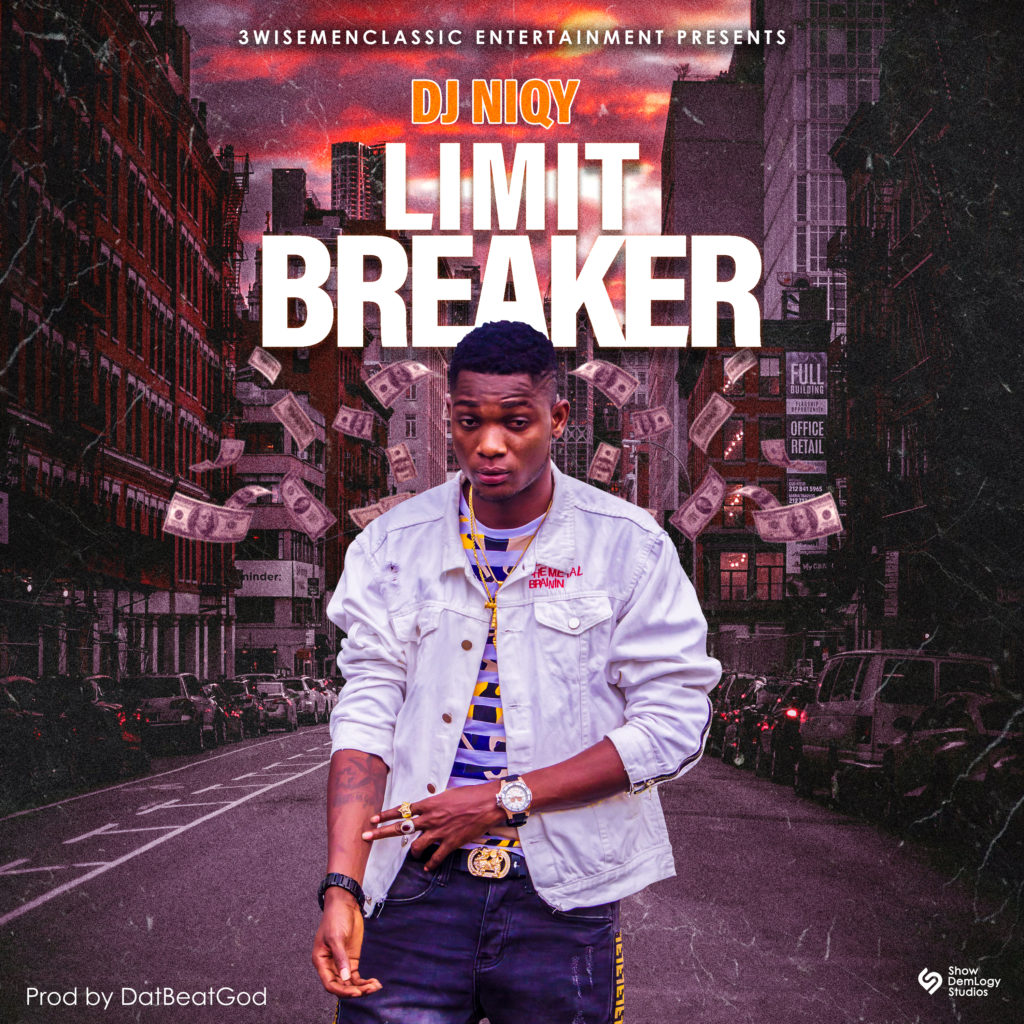 DOWNLOAD MP3 : Dj Niqy – Limit Breaker (Prod By DatBeatGod)