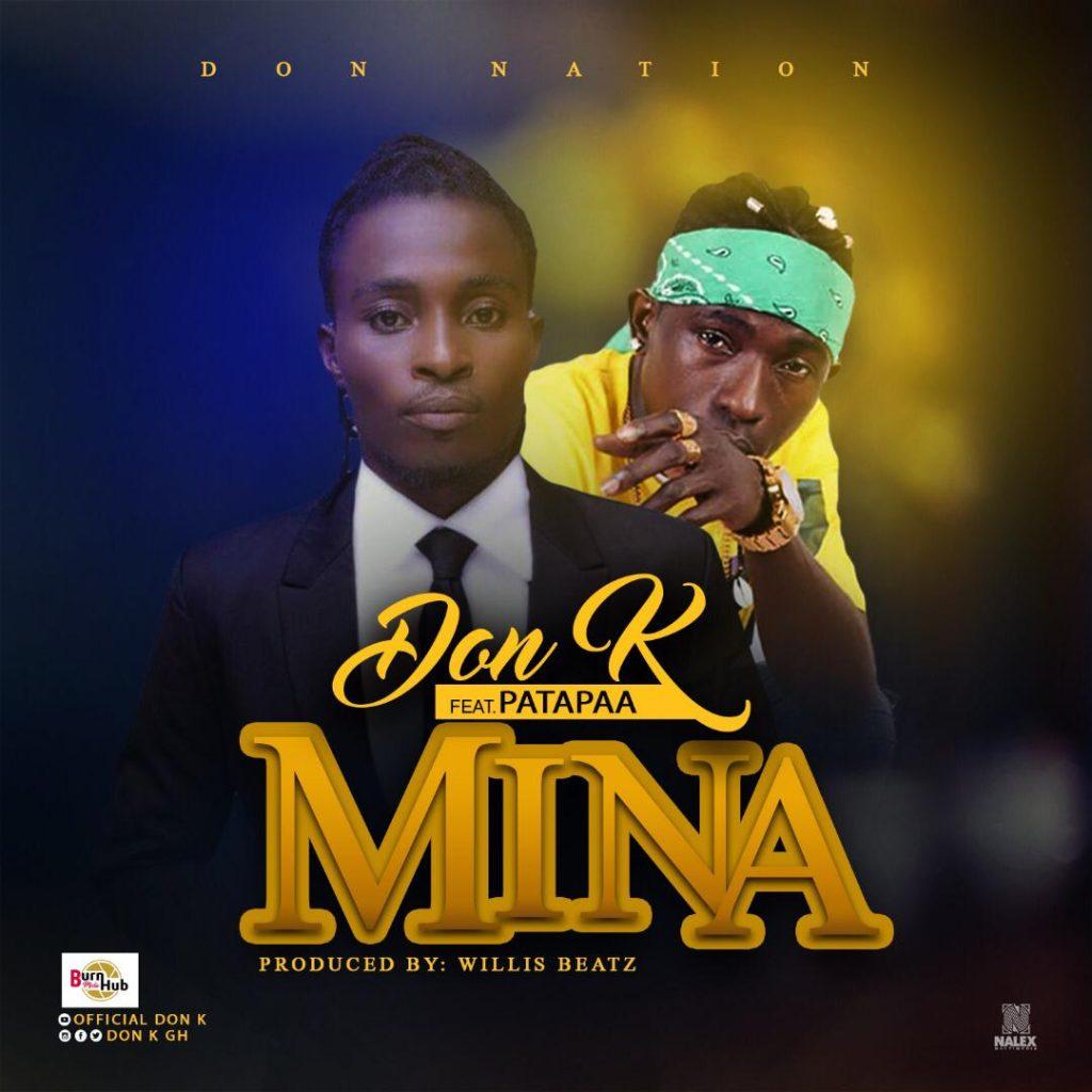 DOWNLOAD MP3 : Don K ft Patapaa – Mina (Prod By Willis Beatz)