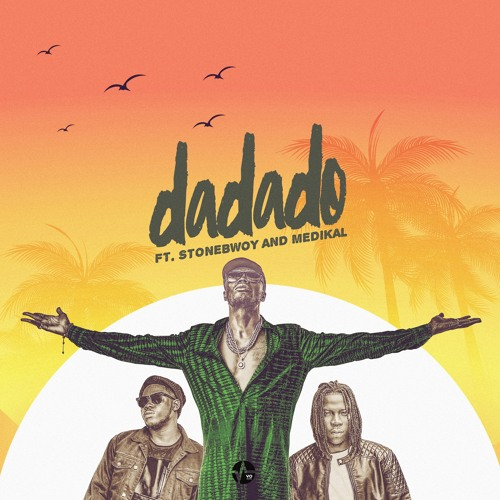 DOWNLOAD MP3 : E.L – Dada Ft Stonebwoy X Medikal