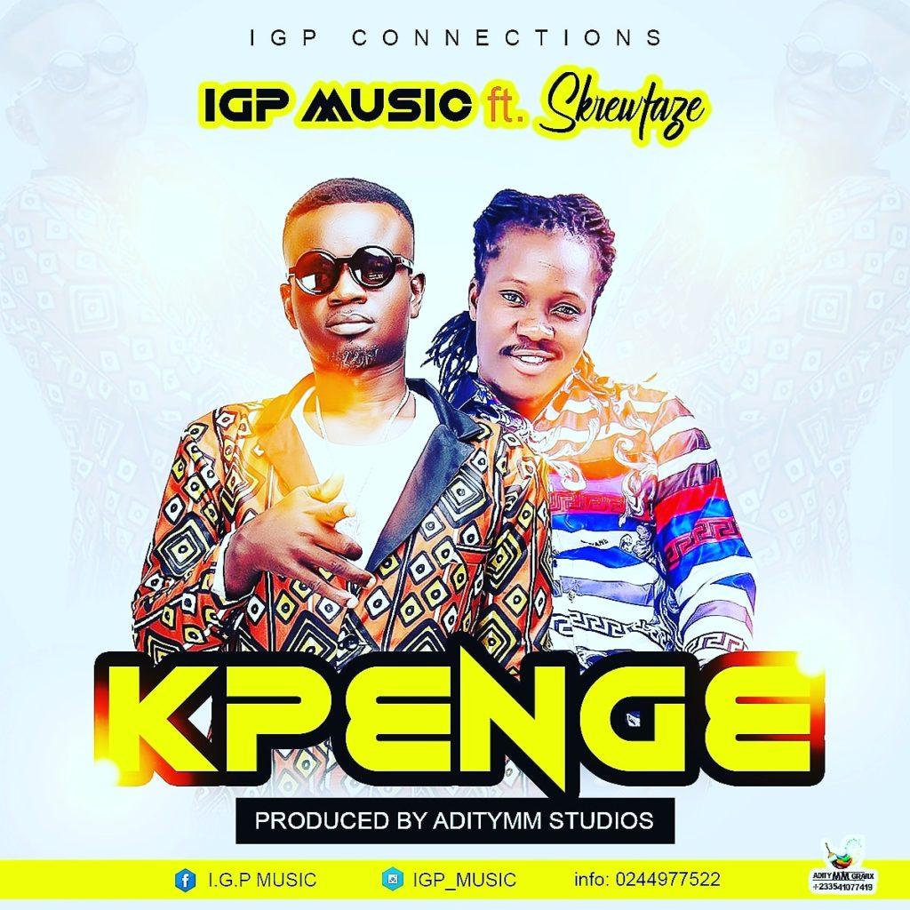 IGP Ft Skrewface - Kpenge (Prod By Aditymm)