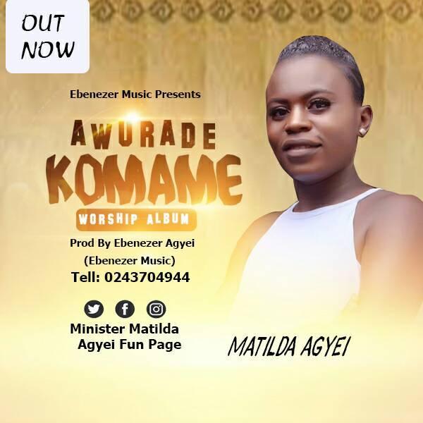 Matilda Agyei - Awurade Komame (Prod By Ebenezer Music)