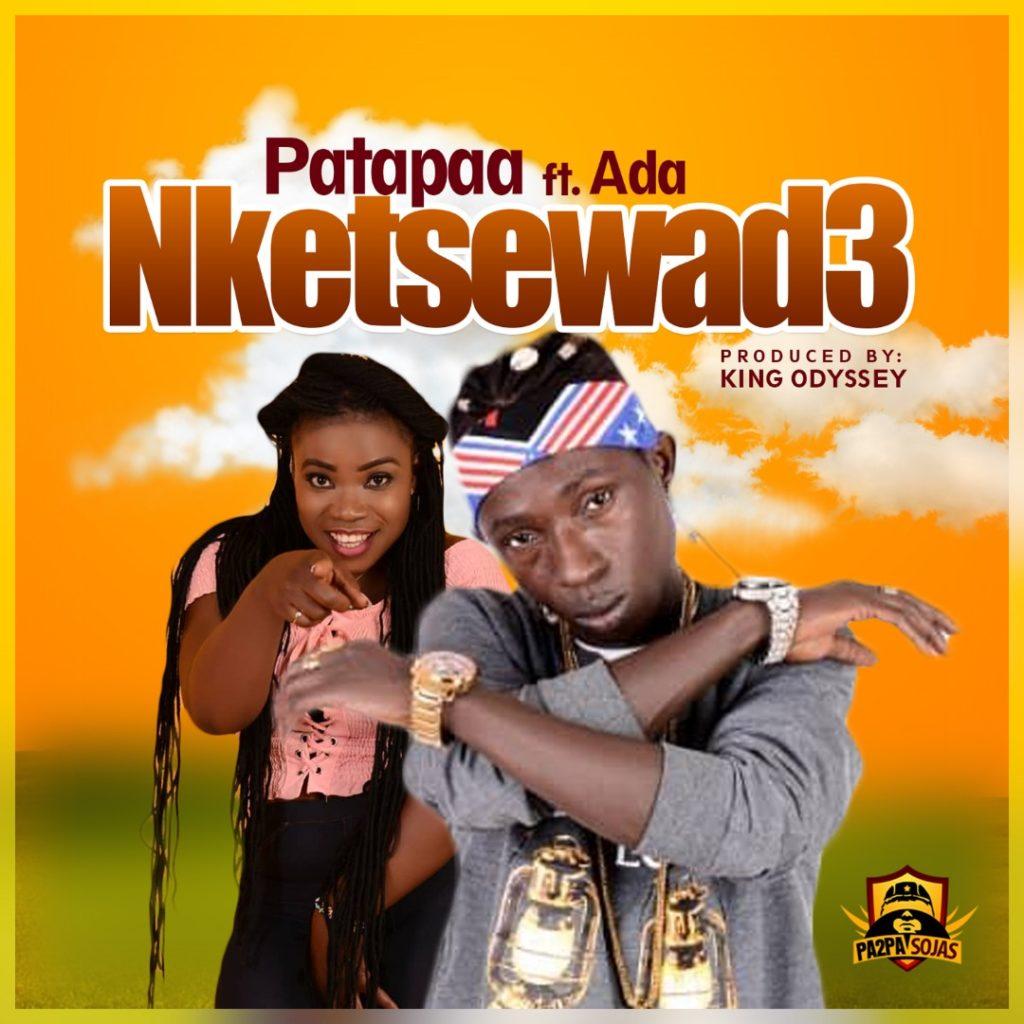 Patapaa Ft Ada - Nketsewad3 (Prod By King Odyssey)