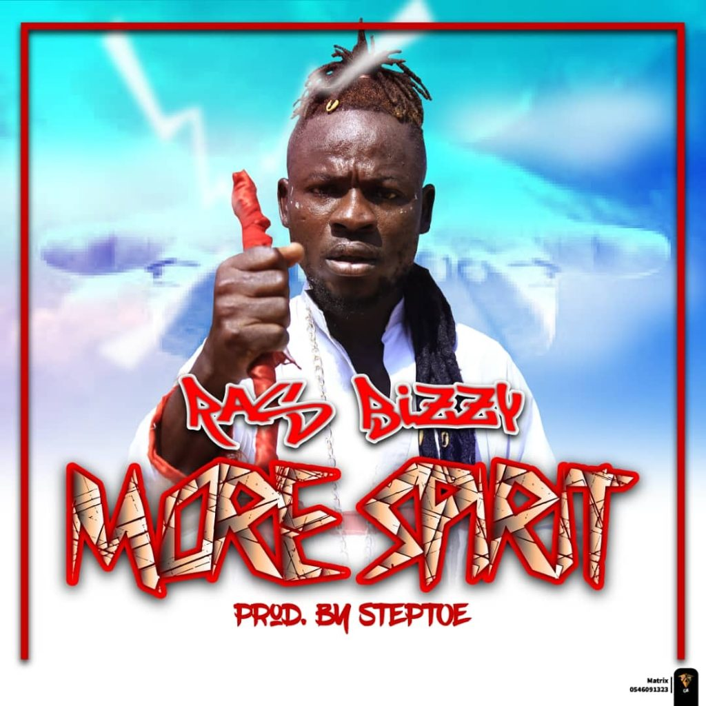 Ras Bizzy - More Spirit (Prod By Steptoe Beat)