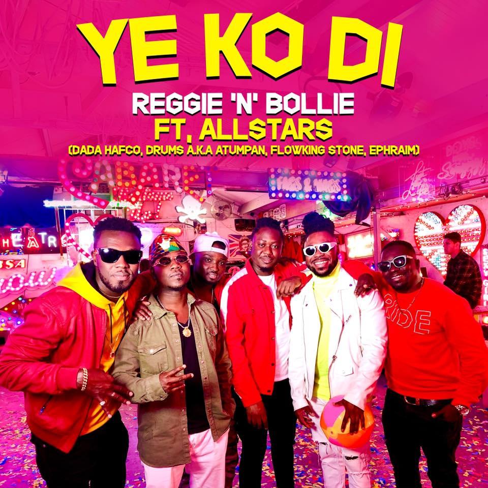 Reggie 'N' Bollie – Ye Ko Di ft. Flowking Stone,Ephraim,Dada Hafco & Drumz