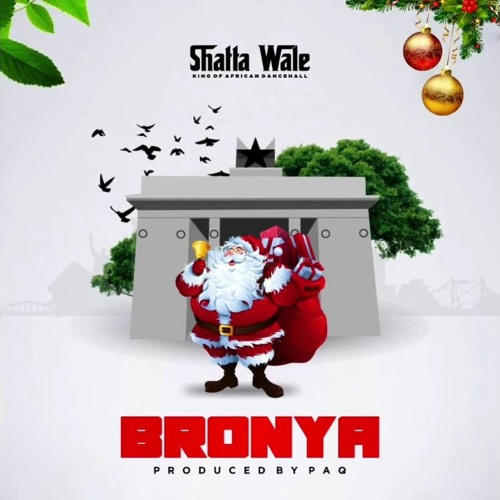 Shatta Wale - Bronya (Prod By Paq)