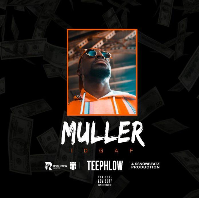 TeePhlow - Muller (IDGAF)