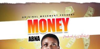 Abna - Money (Prod By Willis Beat)