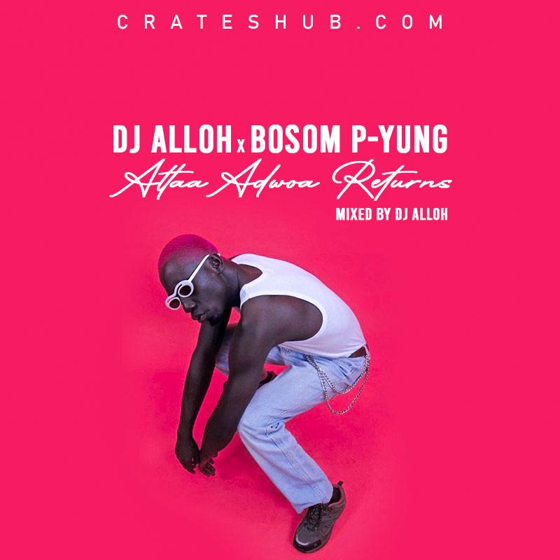 Bosom P-Yung - Attaa Adwoa