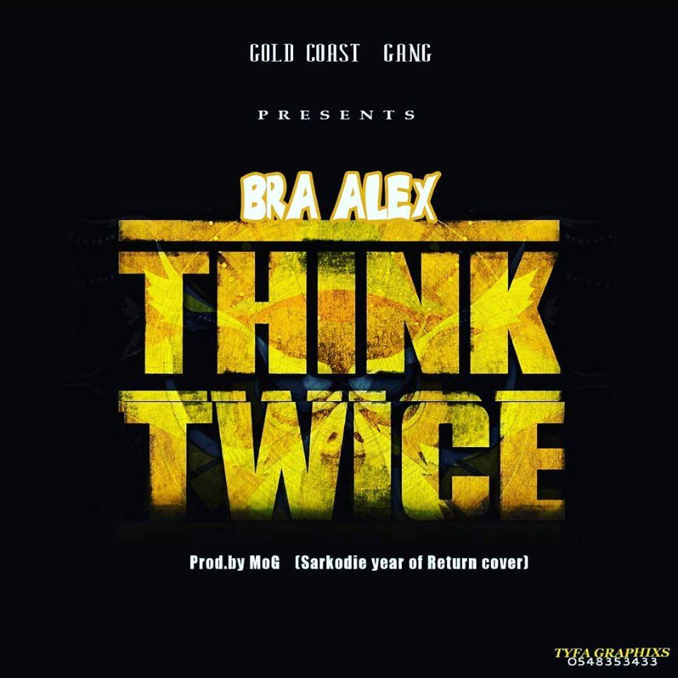 Bra Alex - Think Twice (Sarkodie Year Of Return Cover)