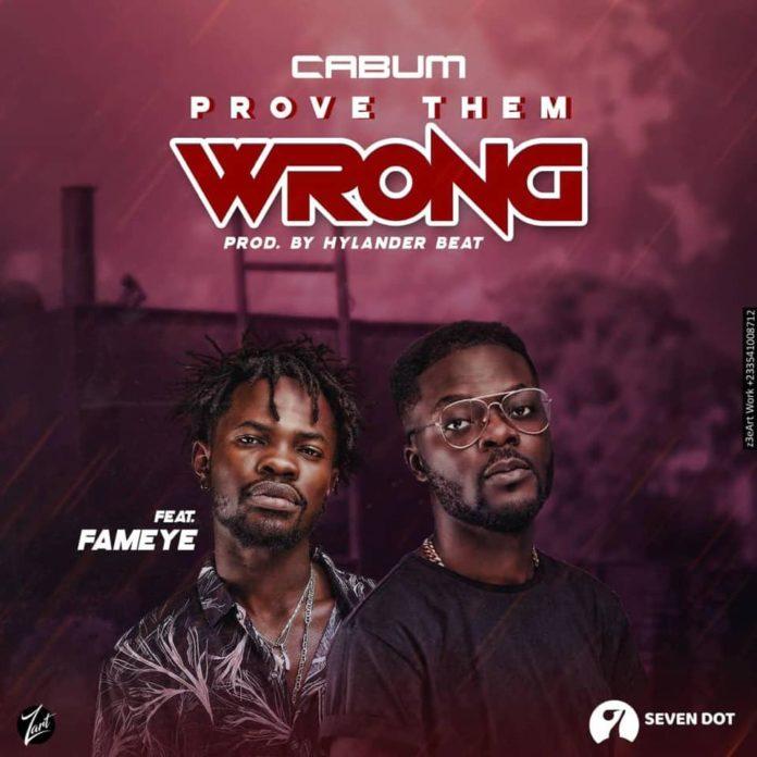 Cabum Ft Fameye - Prove Them Wrong