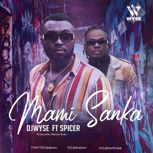 DJ Wyse ft. Spicer - Mami Sanka