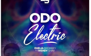 Emelia Brobbey Ft. Wendy Shay - Odo Electric
