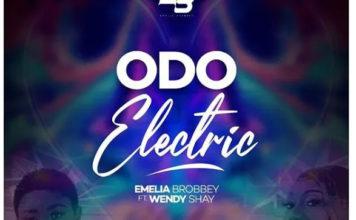 Emelia Brobbey Ft. Wendy Shay - Odo Electric