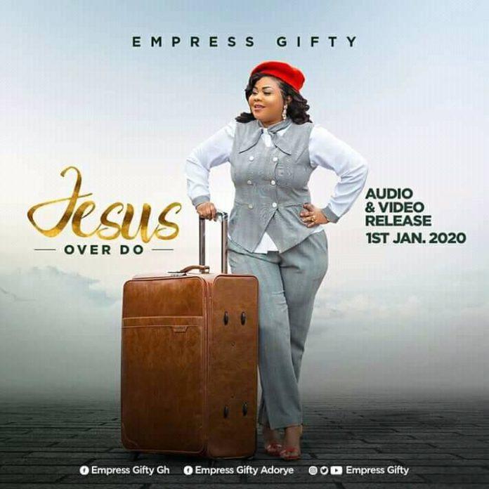 Empress Gifty – Jesus Over Do
