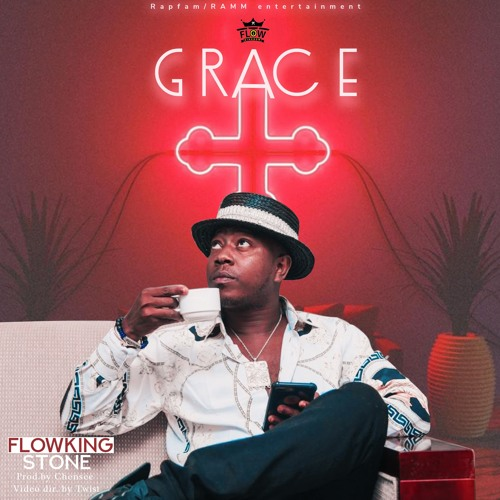 Flowking Stone - Grace (Prod By Chensee Beatz)