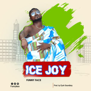 Funny Face - Ice Joy (Prod By Eyoh Soundboy)