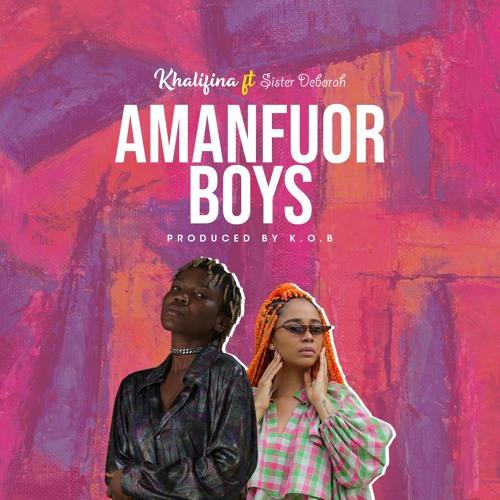 Khalifina Ft Sister Deborah - Amanfuor Boys (Prod By KoB)