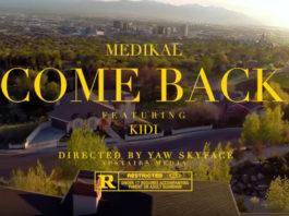 Medikal - Come Back ft. KiDi (Official Video)