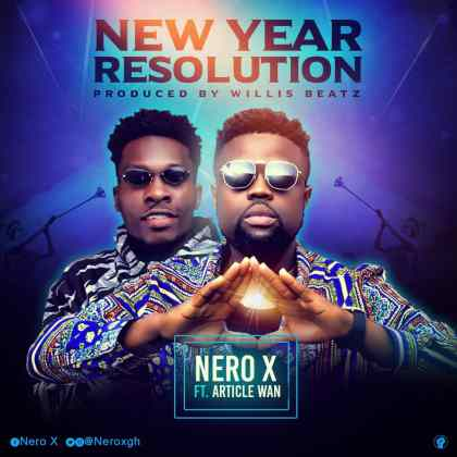 Nero X – New Year Resolution ft. Article Wan