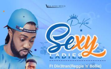 Paa Kwasi Ft Reggie N Bollie (Div3tran) - Sexy Ladies