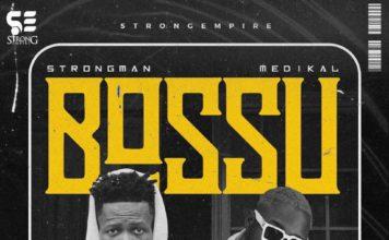 Strongman ft. Medikal - Bossu