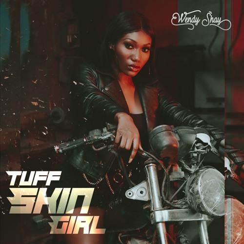Wendy Shay - Tuff Skin Gyal