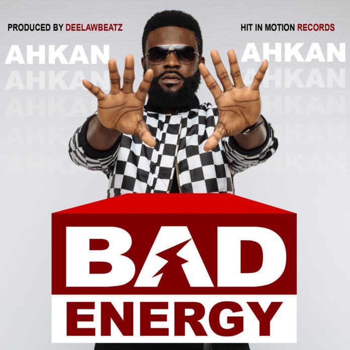Ahkan - Bad Energy (Prod By Deelaw Beatz)