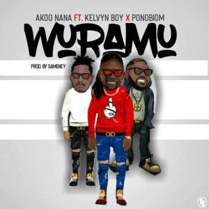 Akoo Nana Ft Kelvyn Boy x Yaa Pono – Wuramu