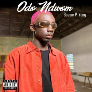 Bosom P-Yung - Odo Ndwom