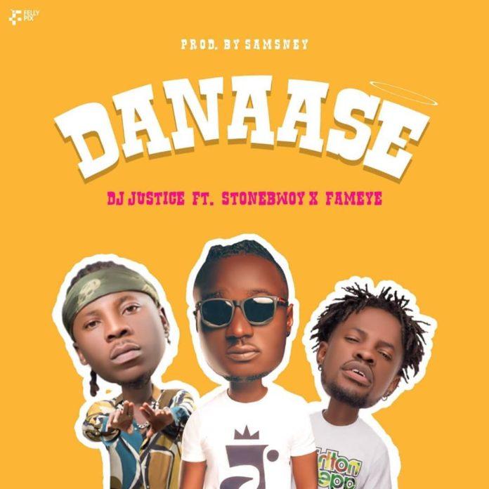 Dj Justice ft. Stonebwoy & Fameye – Danaase