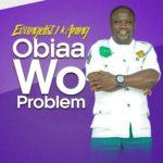 Evangelist I K Aning - Obiaa Wo Problem