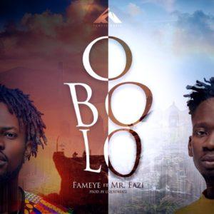 Fameye ft. Mr Eazi – Obolo