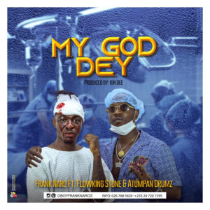 Frank Naro Ft Flowking Stone - My God Dey