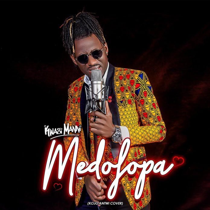 Kwasi Manni - Medofopa (Kojo Antwi Cover)