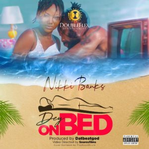 Nikki Banks - Dey On Bed (Prod By DatBeatgod)
