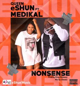 Queen eShun Ft Medikal - Nonsense (Prod By King Odyssey)