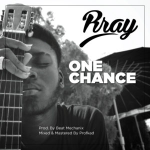 Rray - One Chance (Prod. by Beat Mechanix)