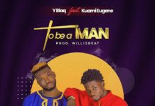 Y Blaq Ft Kuami Eugene - To Be A Man